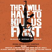 They Will Have To Kill Us First: Malian Music In Exile (Original Motion Picture Soundtrack) by Various Artists