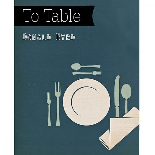 To Table von Donald Byrd