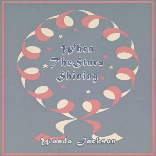 When The Stars Shining von Wanda Jackson