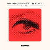 Believe (feat. Kathy Diamond) by Fred Everything
