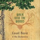 Walk Into The Woods von Count Basie