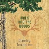 Walk Into The Woods von Stanley Turrentine