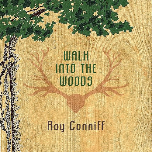 Walk Into The Woods von Ray Conniff