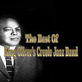 The Best of King Oliver's Creole Jazz Band (1923) by King Oliver's Creole Jazz Band