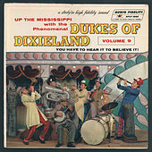 Up the Mississippi with The Phenomenal Dukes Of Dixieland, Vol. 9 by Dukes Of Dixieland