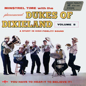 Minstrel Time with the Phenomenal Dukes Of Dixieland, Vol. 5 by Dukes Of Dixieland