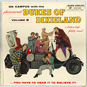On Campus with the Phenomenal Dukes of Dixieland, Vol. 8 by Dukes Of Dixieland
