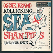 Rollicking Sea Shanties by Oscar Brand
