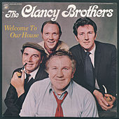 Welcome to Our House by The Clancy Brothers
