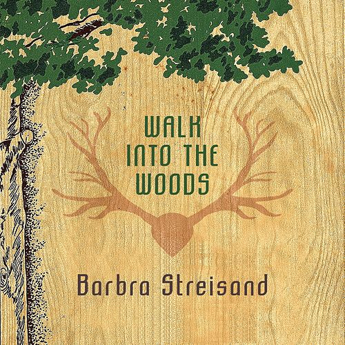 Walk Into The Woods von Barbra Streisand