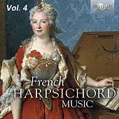 French Harpsichord Music, Vol. 4 by Various Artists