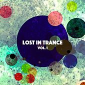 Lost in Trance, Vol. 1 by Various Artists