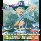 Aca Entre Nos by El Puma De Sinaloa