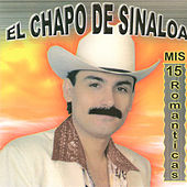 15 Romanticas by El Chapo De Sinaloa