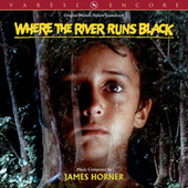 Where The River Runs Black (Original Motion Picture Soundtrack) von James Horner