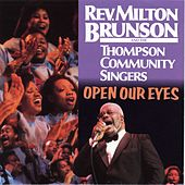 Open Our Eyes by Rev. Milton Brunson
