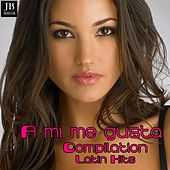 A Mi Me Gusta Compilation by Extra Latino