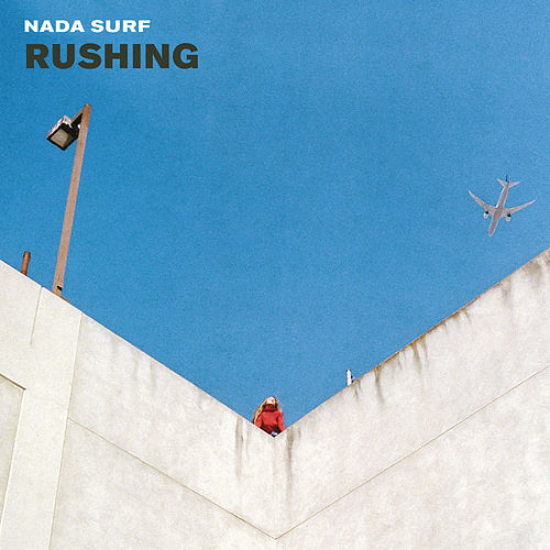 Rushing by Nada Surf