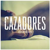 Hyperion Days by Los Cazadores