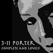 Complete and Lovely by 3-11 Porter