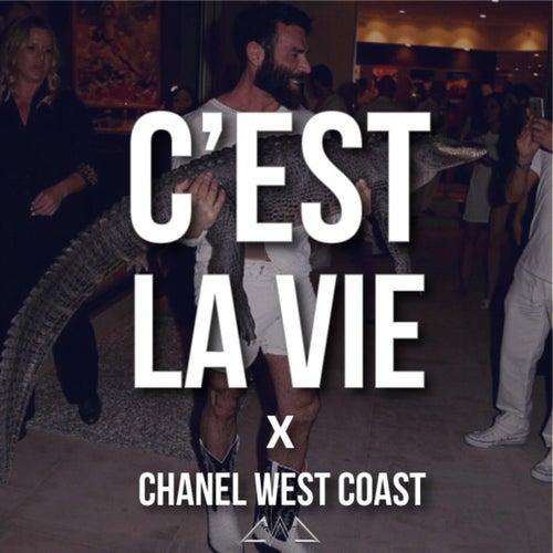 C'est la vie by Chanel West Coast