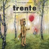 Trente by Karim Ouellet