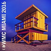 WMC Miami 2016 by Various Artists