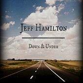 Down & Under by Jeff Hamilton