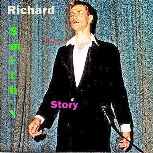 Richard Smith's Story by Richard Smith