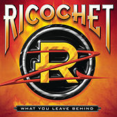 What You Leave Behind by Ricochet