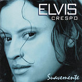 Suavemente by Elvis Crespo