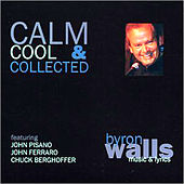 Calm, Cool & Collected von Byron Walls