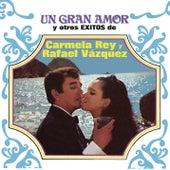 Un Gran Amor y Otros Éxitos de by Carmela Y Rafael