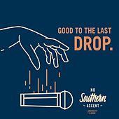 Good to the Last Drop by No Southern Accent