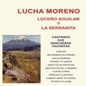 Lucha Moreno, Lucero Aguilar y la Serranita Cantando Sus Rancheras Favoritas by Various Artists