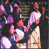 Goin' Up Yonder - Jubilation IX by Montreal Jubilation Gospel Choir