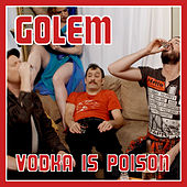 Vodka Is Poison by Golem