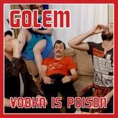 Vodka Is Poison by Golem