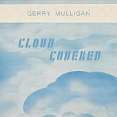 Cloud Covered von Gerry Mulligan