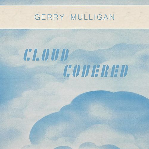 Cloud Covered von Gerry Mulligan