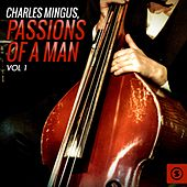 Passions of a Man, Vol. 1 by Charles Mingus