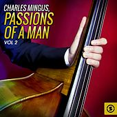 Passions of a Man, Vol. 2 by Charles Mingus