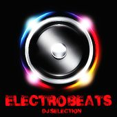 Electro Beats (DJ Selection) by Various Artists