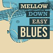 Mellow Down Easy Blues von Various Artists