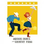 Square Dance and Country Fans by Various Artists