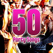 50 Party Songs by Various Artists