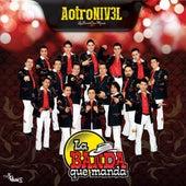 A Otro Nivel by La Banda Que Manda