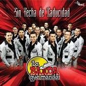 Sin Fecha de Caducidad by La Banda Que Manda