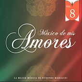México de Mis Amores Vol.8 by Various Artists