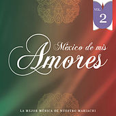 México de Mis Amores Vol.2 by Various Artists